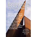 Masters of Modern Sculpture Part III