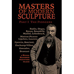 Masters of Modern Sculpture Part I